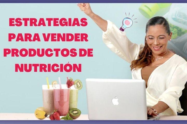 Estrategias para vender productos de nutricion